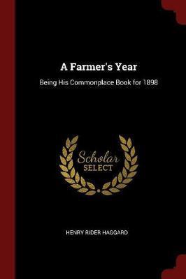 A Farmer's Year by Henry Rider Haggard