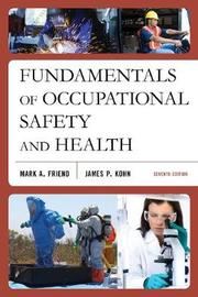 Fundamentals of Occupational Safety and Health by Mark A. Friend
