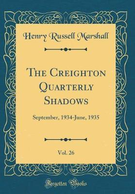 The Creighton Quarterly Shadows, Vol. 26 by Henry Russell Marshall image