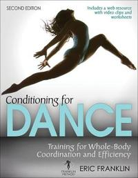 Conditioning for Dance 2nd Edition With Web Resource by Eric Franklin