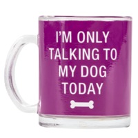 Say What: Glass Mug - Only Talking To My Dog (Purple)