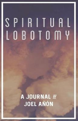 Spiritual Lobotomy by Joel Anon