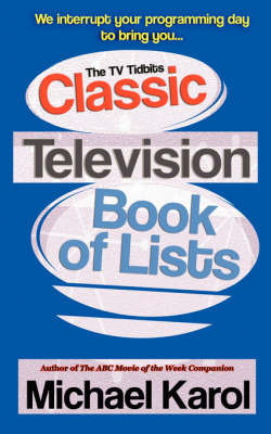 The TV Tidbits Classic Television Book of Lists by Michael Karol image