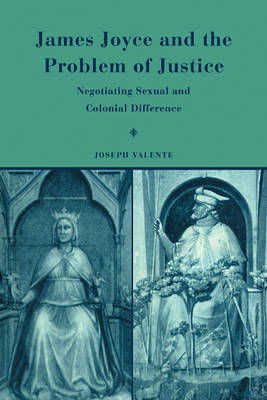 James Joyce and the Problem of Justice by Joseph Valente image