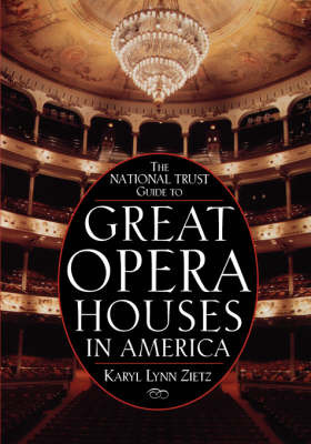 The National Trust Guide to Great Opera Houses in America by Karyl Lynn Zietz image