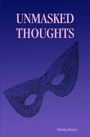 Unmasked Thoughts by Edwina Reizer