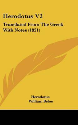 Herodotus V2: Translated from the Greek with Notes (1821) by . Herodotus image