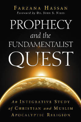 Prophecy and the Fundamentalist Quest by Farzana Hassan