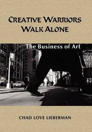 Creative Warriors Walk Alone by Chad Love Lieberman image