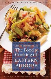The Food and Cooking of Eastern Europe by Lesley Chamberlain image