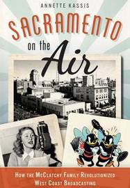 Sacramento on the Air by Annette Kassis