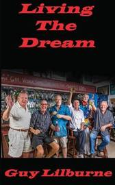 Living the Dream by Guy Lilburne