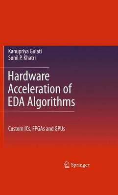Hardware Acceleration of EDA Algorithms by Kanupriya Gulati image
