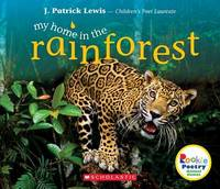 My Home in the Rainforest by J.Patrick Lewis