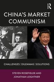 China's Market Communism by Steven Rosefielde
