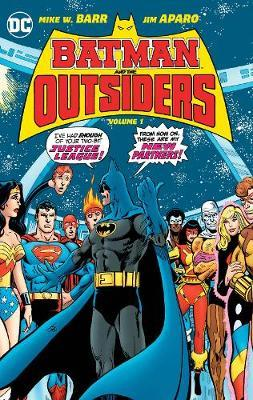 Batman & The Outsiders Vol. 1 by Mike W Barr
