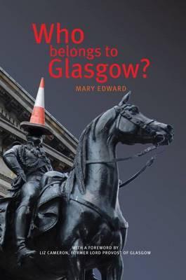 Who Belongs to Glasgow? by Mary Edward