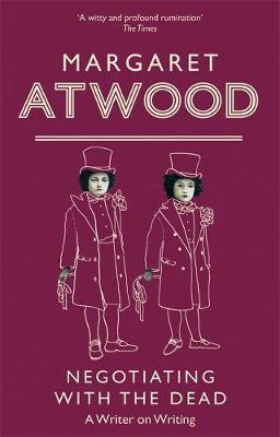 Negotiating With The Dead by Margaret Atwood image