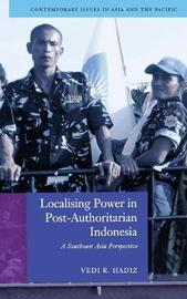 Localising Power in Post-Authoritarian Indonesia by Vedi Hadiz image