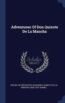Adventures of Don Quixote de la Mancha by Fict Name )