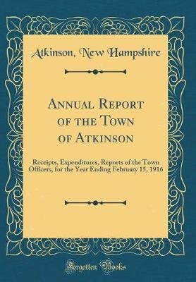 Annual Report of the Town of Atkinson by Atkinson New Hampshire