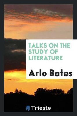 Talks on the Study of Literature by Arlo Bates image