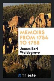 Memoirs from 1754 to 1758 by James Earl Waldegrave image