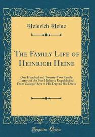 The Family Life of Heinrich Heine by Heinrich Heine image