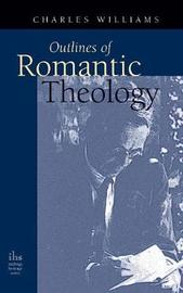 Outlines of Romantic Theology by Charles Williams image