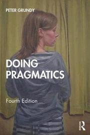 Doing Pragmatics by Peter Grundy