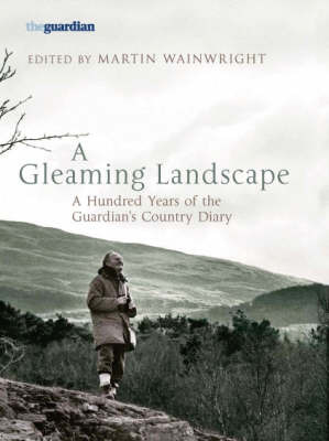 """A Gleaming Landscape: A Hundred Years of the """"Guardian's"""" Country Diary image"""
