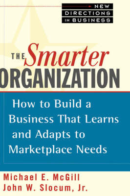 The Smarter Organization: How to Build a Business That Learns and Adapts to Marketplace Needs by Michael E. McGill image