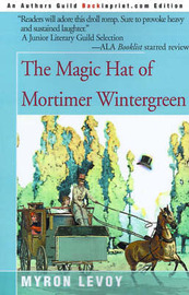 The Magic Hat of Mortimer Wintergreen by Myron Levoy image