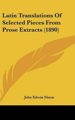 Latin Translations of Selected Pieces from Prose Extracts (1890) by John Edwin Nixon image