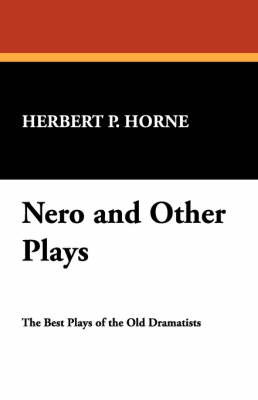 Nero and Other Plays by Herbert Percy Horne