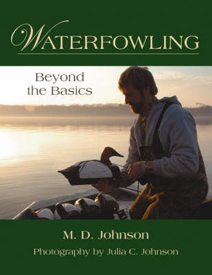 Waterfowling by M.D. Johnson