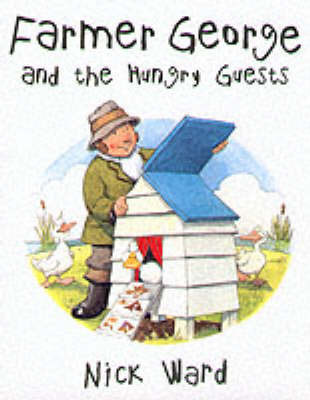 Farmer George and the Hungry Guests by Nick Ward