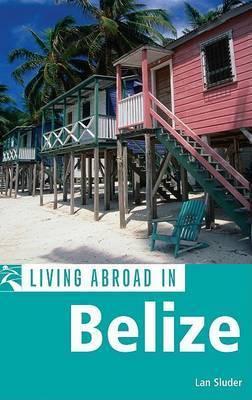 Moon Living Abroad in Belize by Lan Sluder