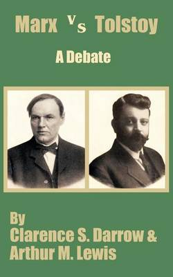 Marx Versus Tostoy: A Debate by Clarence S. Darrow image