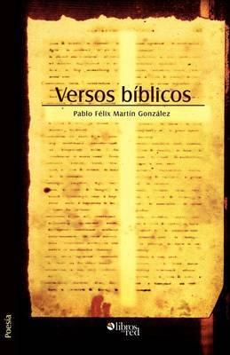 Versos Biblicos by Pablo Felix Martin Gonzalez