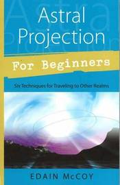 Astral Projection for Beginners by Edain McCoy image