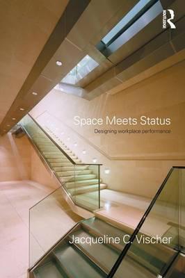 Space Meets Status by Jacqueline C. Vischer