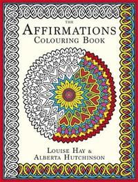 The Affirmations Colouring Book by Louise Hay