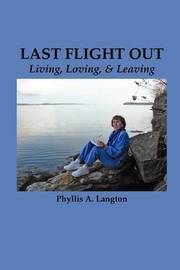 Last Flight Out by Phyllis A Langton