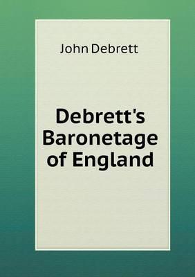 Debrett's Baronetage of England by John Debrett