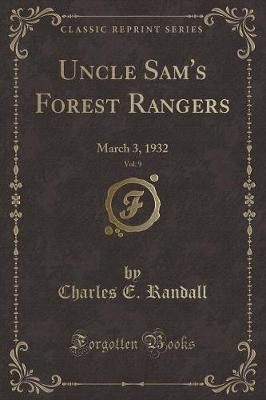 Uncle Sam's Forest Rangers, Vol. 9 by Charles E Randall