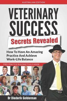Veterinary Success Secrets Revealed by Dr Diederik Gelderman image