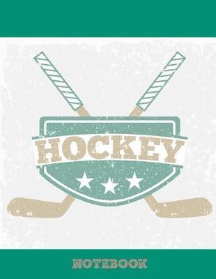 Hockey Notebook by Hockey Notebook