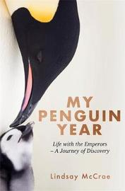 My Penguin Year by Lindsay McCrae