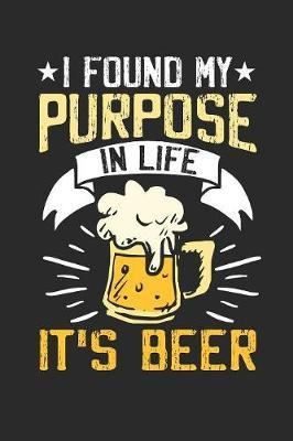 I found my Purpose in Life it's Beer by Values Tees